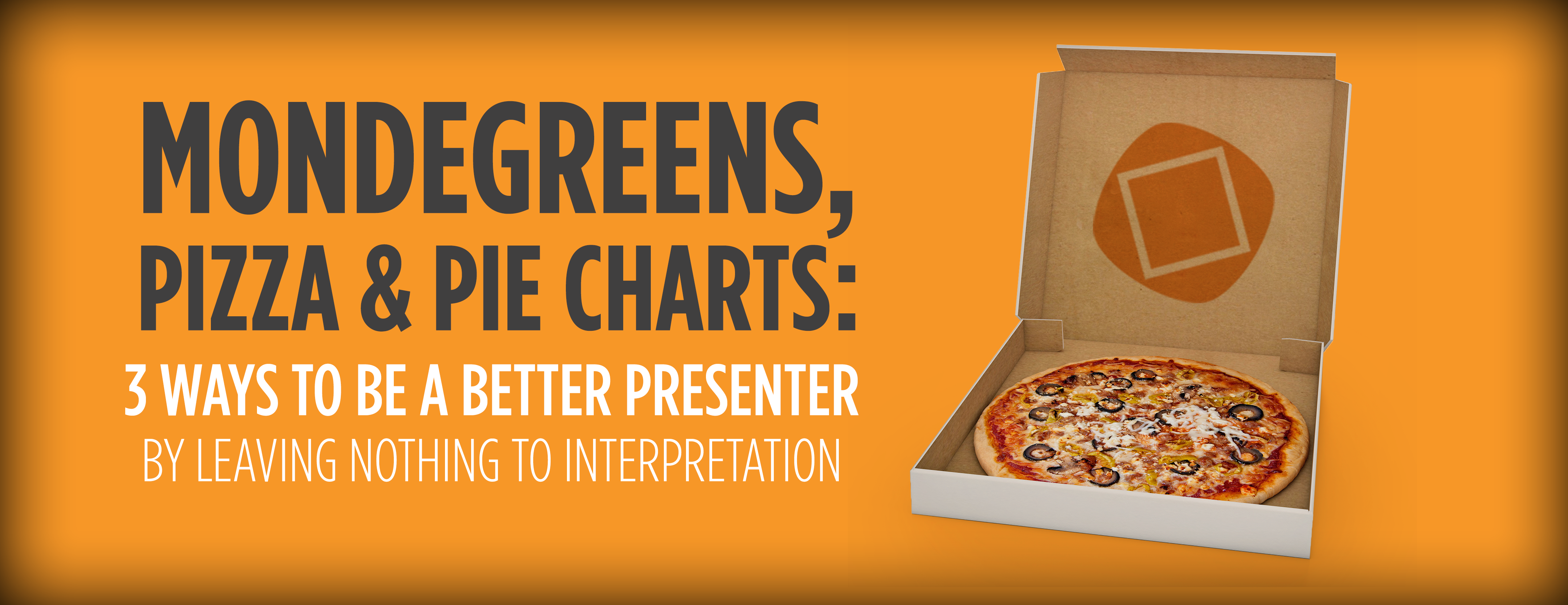 Mondegreens, Pizza, and Pie Charts: 3 Ways to be a Better Presenter by Leaving Nothing to Interpretation