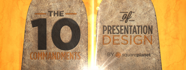 The 10 Commandments of Presentation Design