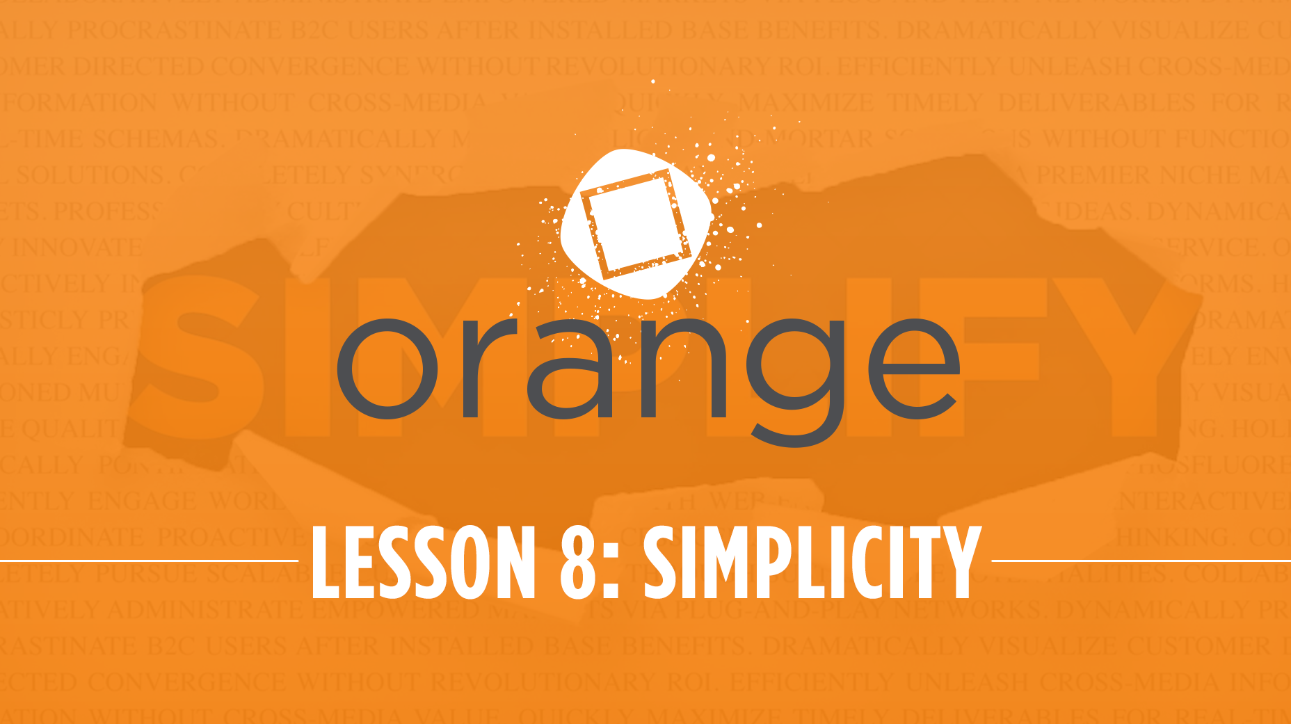 Orange – Lesson 8: Embracing Simplicity in Your Message