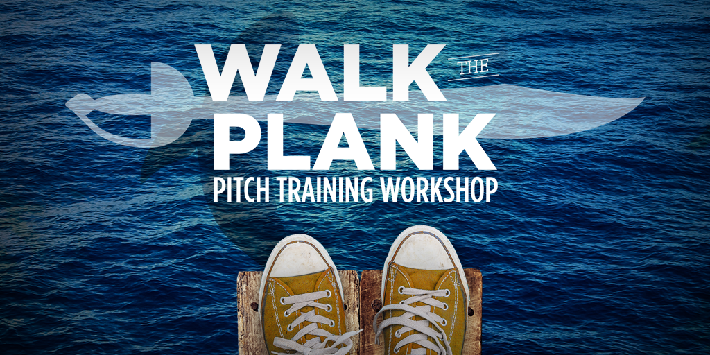 Walk The Plank: Pitch Training Workshop
