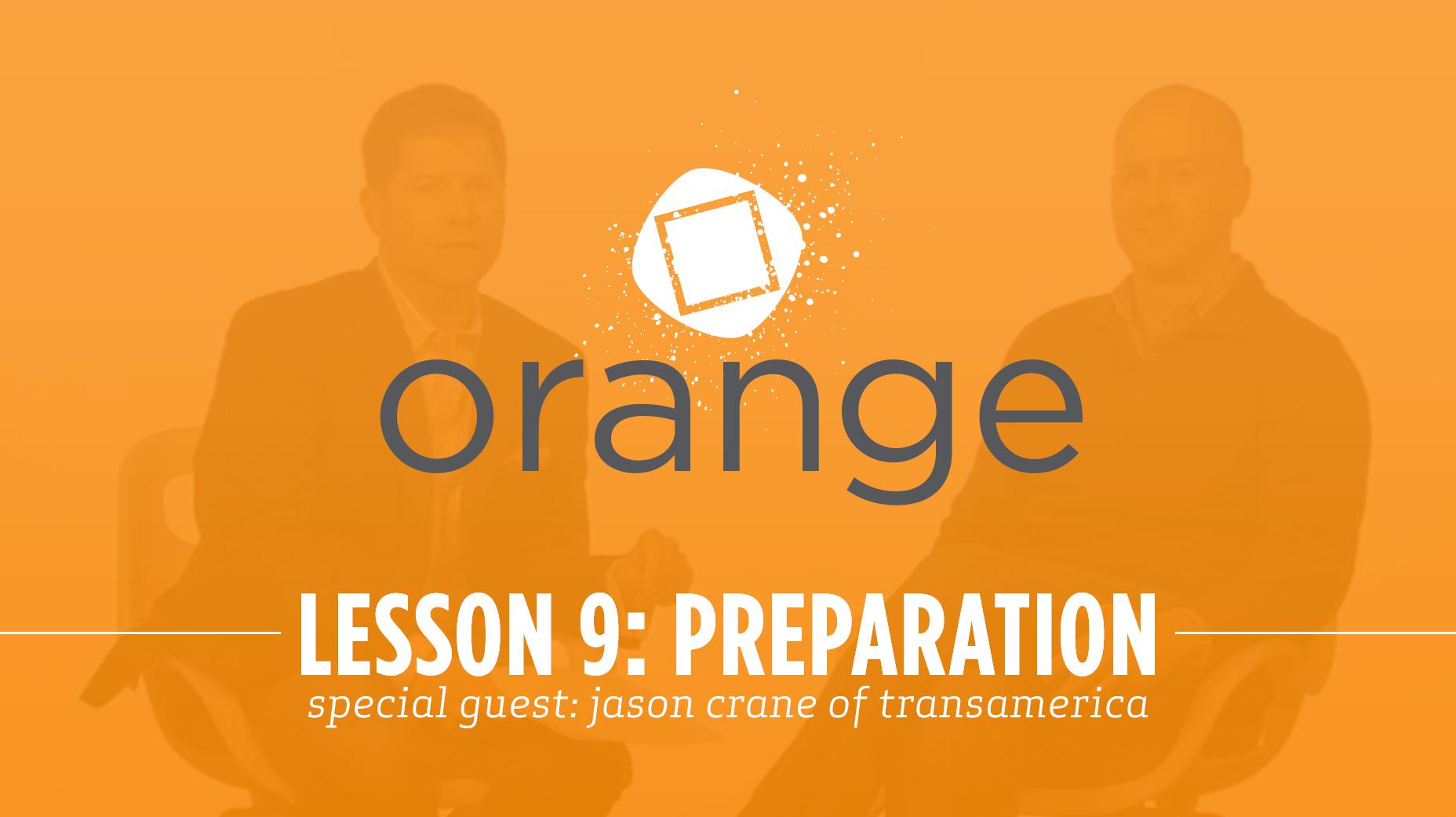 Orange – Lesson 9: Preparing for a Presentation Special Guest: Jason Crane of Transamerica